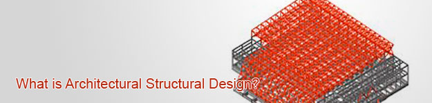 What is Architectural Structural Design